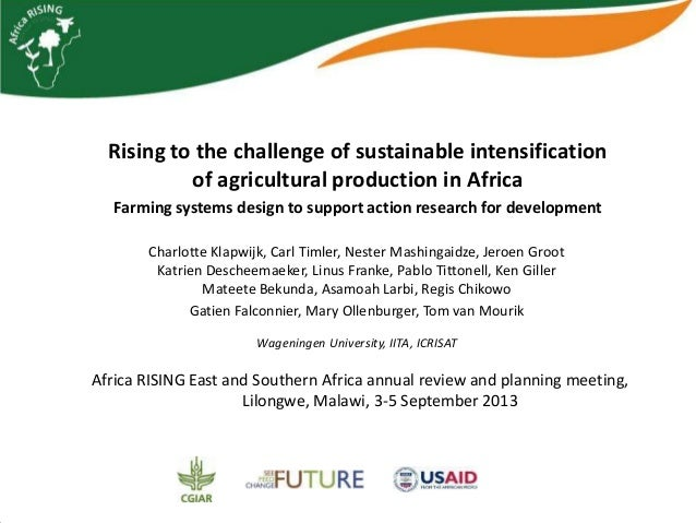 Rising to the challenge of sustainable intensification of agricultural production in Africa Farming systems design to supp...
