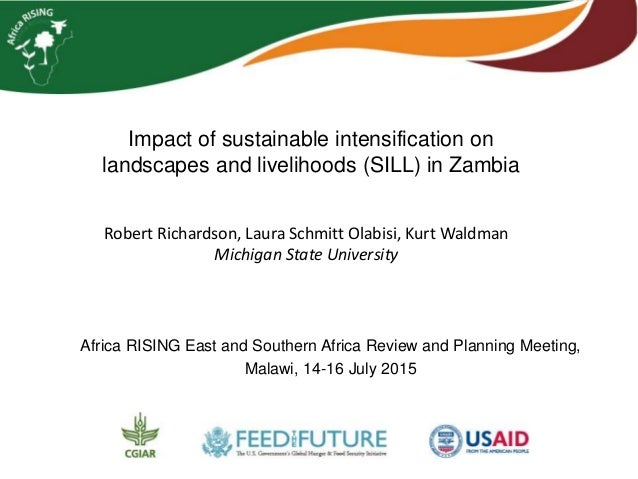 Impact of sustainable intensification on landscapes and livelihoods (SILL) in Zambia Africa RISING East and Southern Afric...