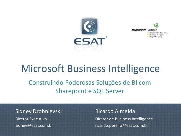 Microsoft Business Intelligence      Construindo Poderosas Soluções de BI com               Sharepoint e SQL ServerSidney ...