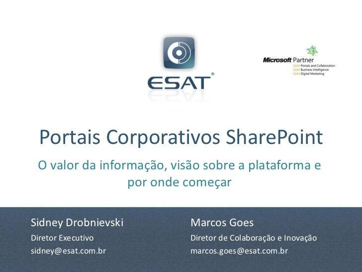Portais Corporativos SharePoint O valor da informação, visão sobre a plataforma e                 por onde começarSidney D...