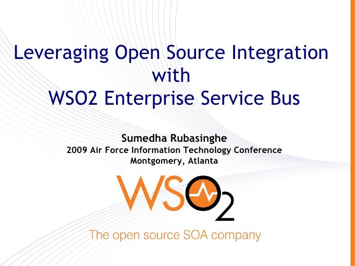 Leveraging Open Source Integration               with    WSO2 Enterprise Service Bus                  Sumedha Rubasinghe  ...