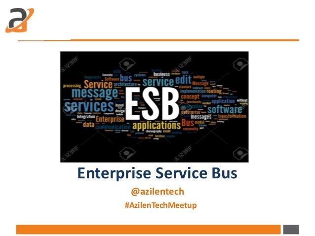 Enterprise Service Bus @azilentech #AzilenTechMeetup