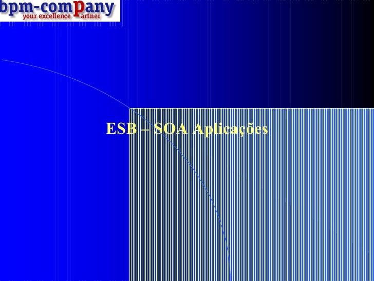 ESB – SOA Aplicações