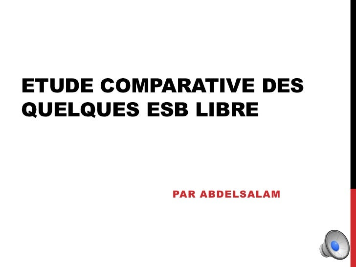 Etude comparative des   quelques ESB libre<br />Par ABDELSALAM<br />