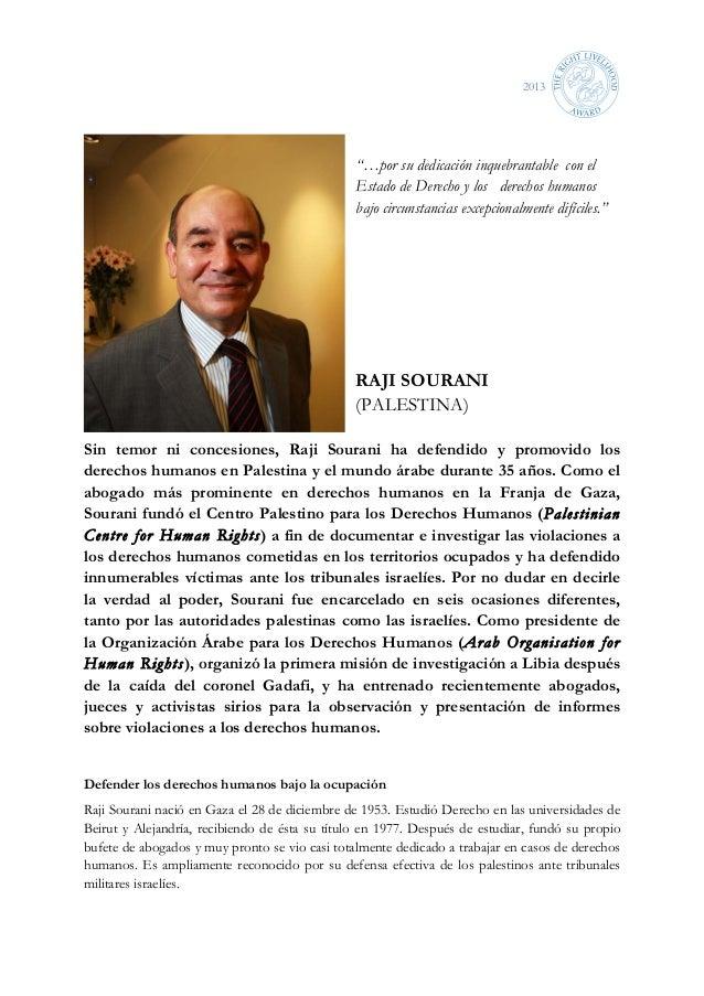 """2013 """"…por su dedicación inquebrantable con el Estado de Derecho y los derechos humanos bajo circunstancias excepcionalmen..."""