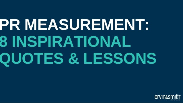 PR MEASUREMENT: 8 INSPIRATIONAL QUOTES & LESSONS