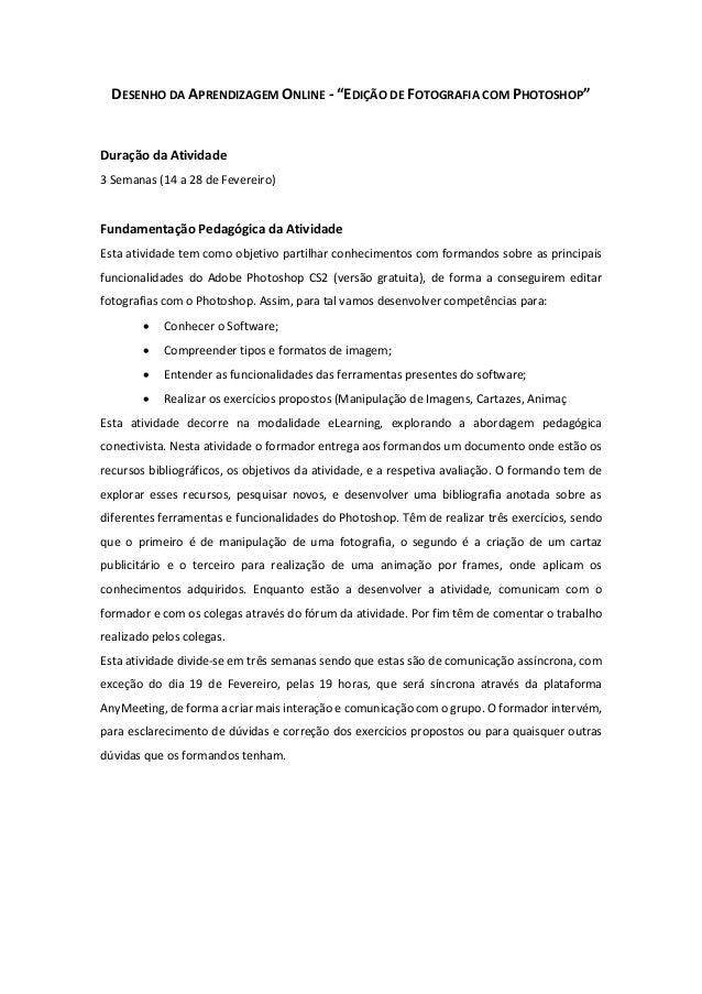 """DESENHO DA APRENDIZAGEM ONLINE - """"EDIÇÃO DE FOTOGRAFIA COM PHOTOSHOP""""Duração da Atividade3 Semanas (14 a 28 de Fevereiro)F..."""