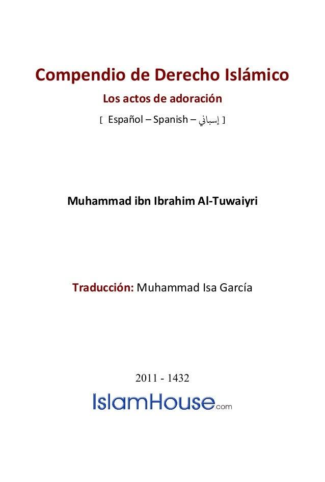 Compendio de Derecho Islámico         Los actos de adoración        [ Español – Spanish – �] إﺳﺒﺎ   Muhammad ibn Ibrahim...