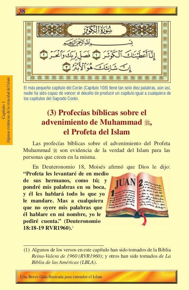 que Dios le dijo: y 38 El más pequeño capítulo del Corán (Capítulo 108) tiene tan solo diez palabras, aún así, nadie ha si...