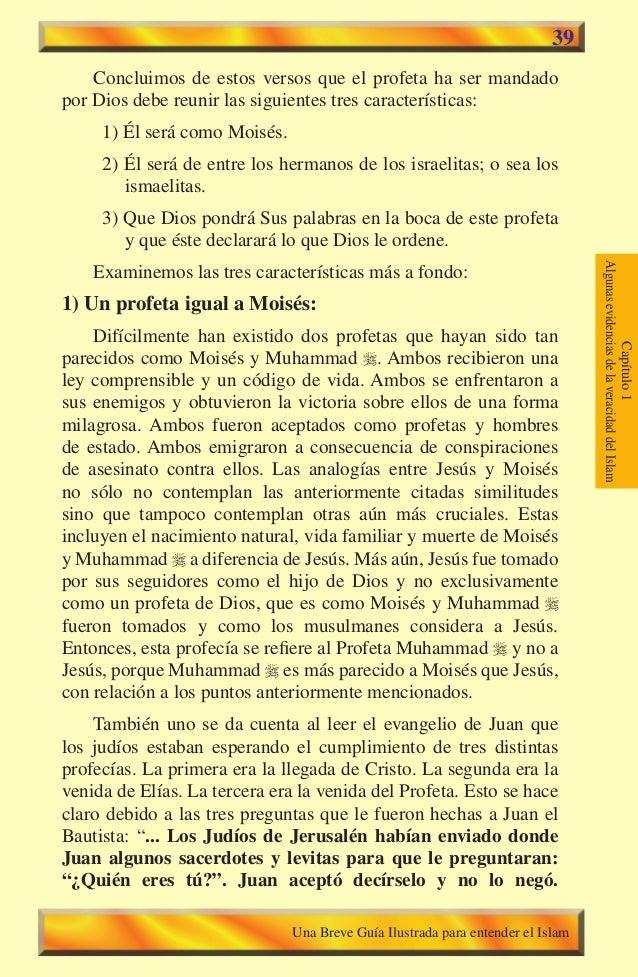 39  Concluimos de estos versos que el profeta ha ser mandado por Dios debe reunir las siguientes tres características: 1) ...