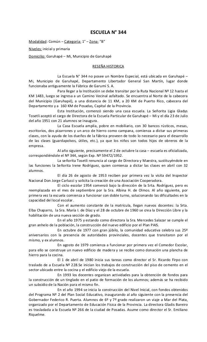 """ESCUELA N° 344Modalidad: Común – Categoría: 1° – Zona: """"B""""Niveles: inicial y primariaDomicilio: Garuhapé – Mi, Municipio d..."""