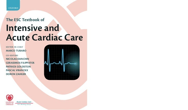 2The ESC Textbook ofIntensive andAcute Cardiac Careeditor-in-chiefMARCO TUBAROco-editorsNICOLAS DANCHINGERASIMOS FILIPPATO...
