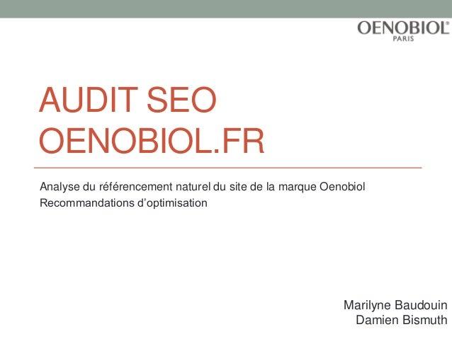 AUDIT SEO OENOBIOL.FR Analyse du référencement naturel du site de la marque Oenobiol Recommandations d'optimisation Marily...