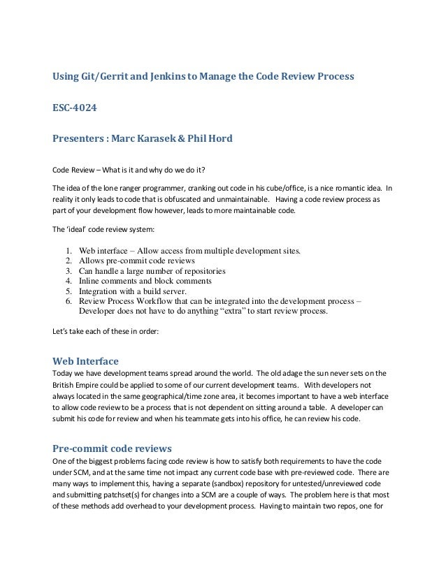 Using Git/Gerrit and Jenkins to Manage the Code Review ProcessESC-4024Presenters : Marc Karasek & Phil HordCode Review – W...