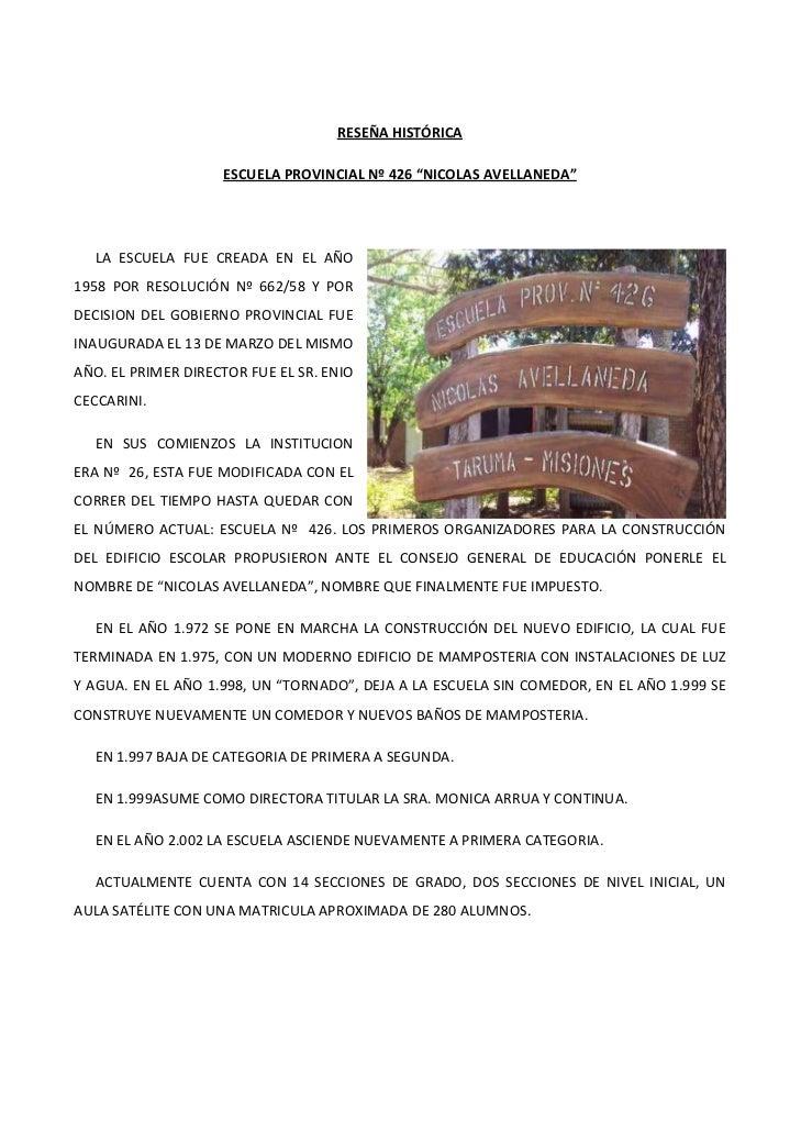 """RESEÑAHISTÓRICA                       ESCUELAPROVINCIALNº426""""NICOLASAVELLANEDA""""                                   ..."""