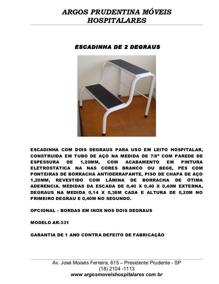 ARGOS PRUDENTINA MÓVEIS                HOSPITALARES                ESCADINHA DE 2 DEGRAUSESCADINHA COM DOIS DEGRAUS PARA U...