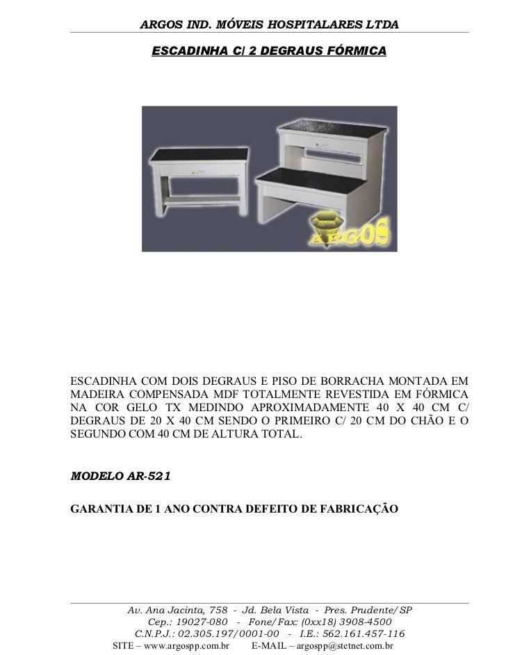 ARGOS IND. MÓVEIS HOSPITALARES LTDA             ESCADINHA C/ 2 DEGRAUS FÓRMICAESCADINHA COM DOIS DEGRAUS E PISO DE BORRACH...