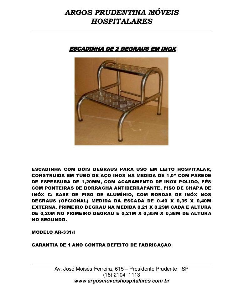 ARGOS PRUDENTINA MÓVEIS                HOSPITALARES             ESCADINHA DE 2 DEGRAUS EM INOXESCADINHA COM DOIS DEGRAUS P...