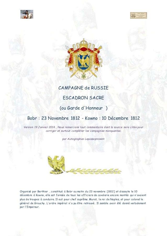 CAMPAGNE de RUSSIE ESCADRON SACRE (ou Garde d'Honneur ) Bobr : 23 Novembre 1812 - Kowno : 10 Décembre 1812 Version 19 Janv...