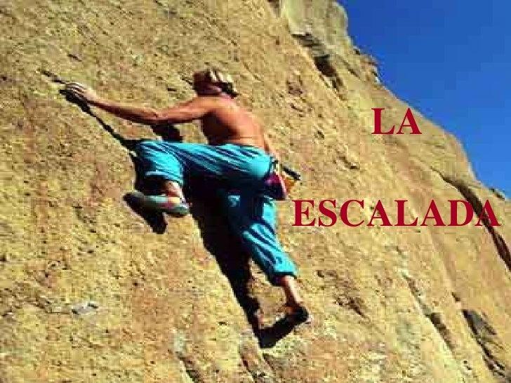 LA<br /> ESCALADA<br />