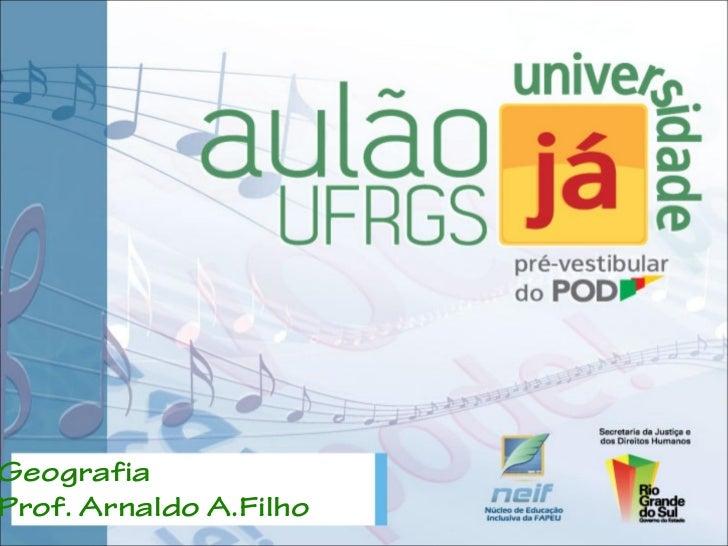 GeografiaProf. Arnaldo A.Filho