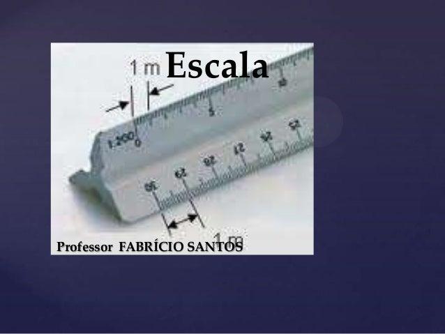 {EscalaProfessor FABRÍCIO SANTOS