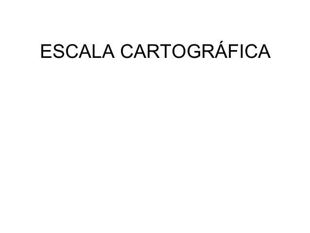 ESCALA CARTOGRÁFICA