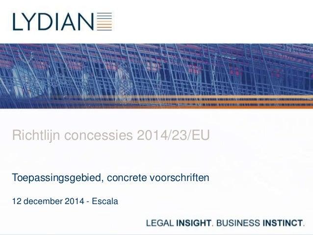 Richtlijn concessies 2014/23/EU Toepassingsgebied, concrete voorschriften 12 december 2014 - Escala