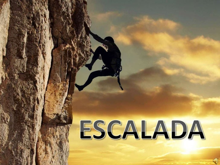 • En origen, la escalada aparece como una  actividad derivada del montañismo. Entonces se  consideraba sólo como un medio ...