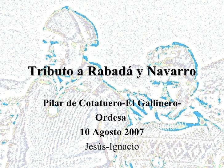 Tributo a Rabadá y Navarro Pilar de Cotatuero-El Gallinero- Ordesa  10 Agosto 2007 Jesús-Ignacio
