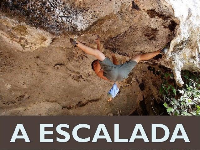 O desejo de subir, de alcançar o topo é próprio do ser humano, que se antes o fazia por necessidade e desafio à sua própri...