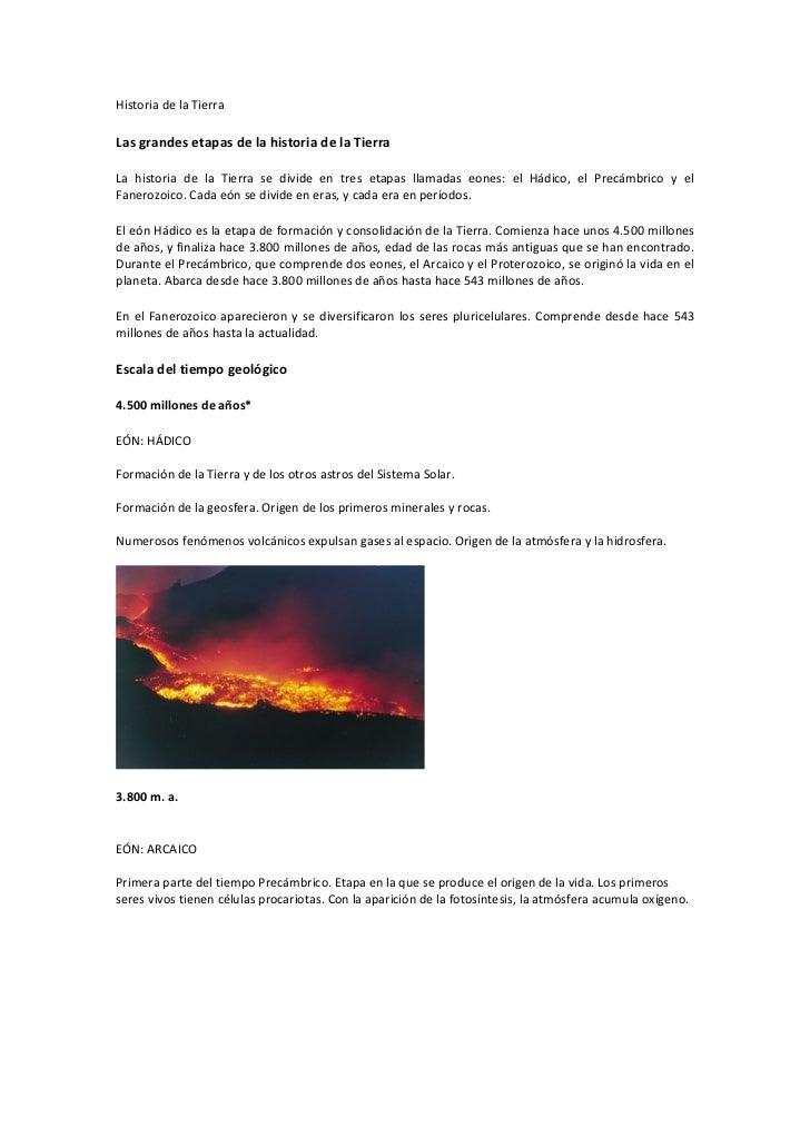 Historia de la TierraLas grandes etapas de la historia de la TierraLa historia de la Tierra se divide en tres etapas llama...