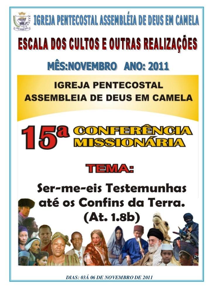 DIAS: 03Á 06 DE NOVEMBRO DE 2011