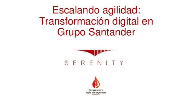 Escalando agilidad: Transformación digital en Grupo Santander