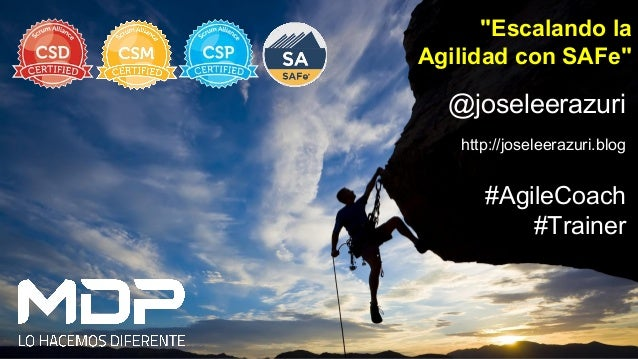 """@joseleerazuri http://joseleerazuri.blog #AgileCoach #Trainer """"Escalando la Agilidad con SAFe"""""""
