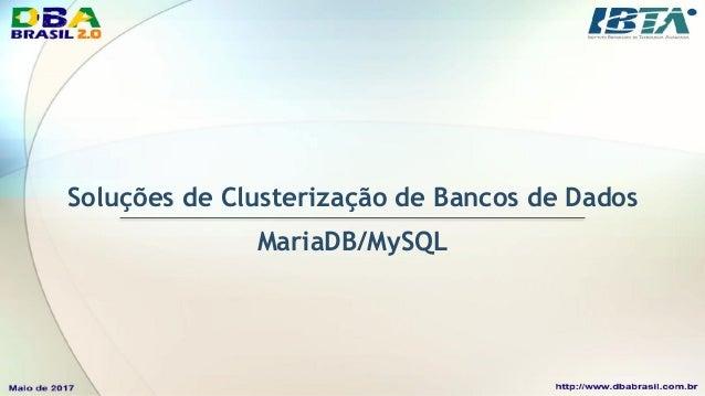 Clusterização de Bancos de Dados • Existem várias soluções, com implementações de diferentes protocolos: • Replicação Assí...