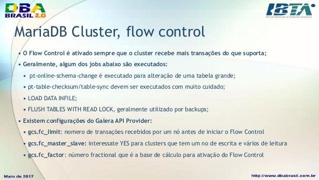 MariaDB Cluster, DDL/Schame Upgrade • Built-in Métodos configurados na variável wsrep_OSU_method: • TOI, quando alterações...