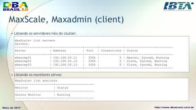 MaxScale 2.0, Galera Monitor • Galera Monitor features: • marcar um antigo master após um crash, disable_master_failback=t...