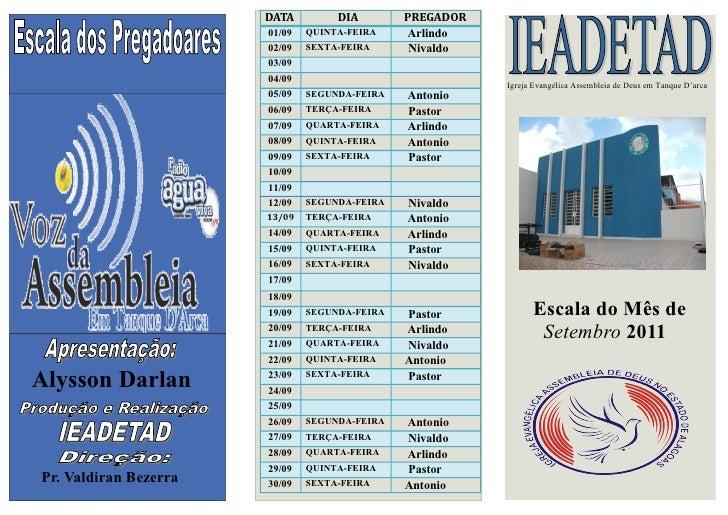 DATA         DIA        PREGADOR                       01/09   QUINTA-FEIRA    Arlindo                       02/09   SEXTA...