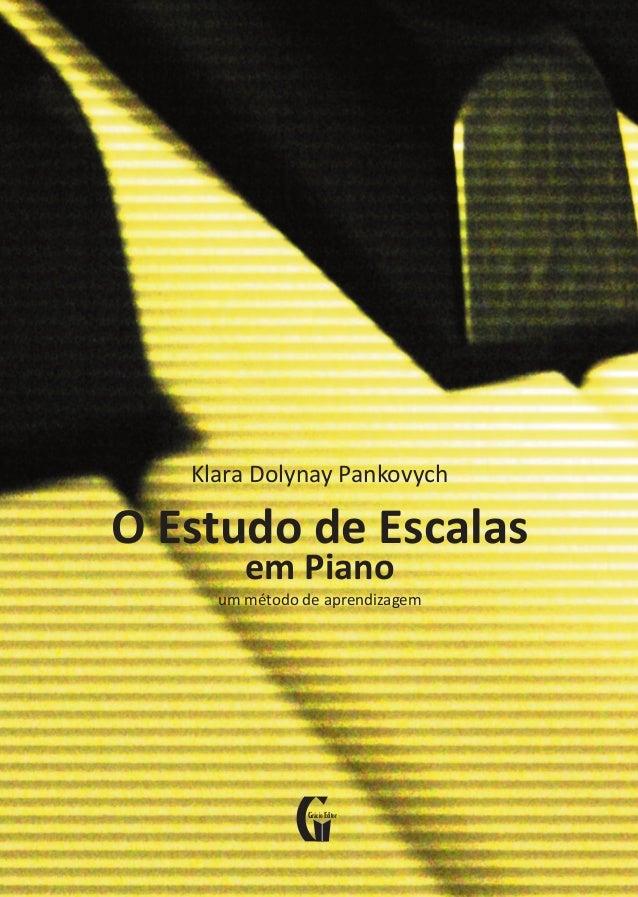 Klara Dolynay Pankovych O Estudo de Escalas em Piano um método de aprendizagem Nota biográfica Klara Dolynay Pankovych nasc...