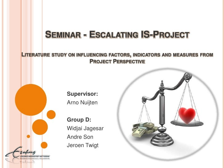 Seminar - Escalating IS-ProjectLiterature study on influencing factors, indicators and measures from Project Perspective<b...