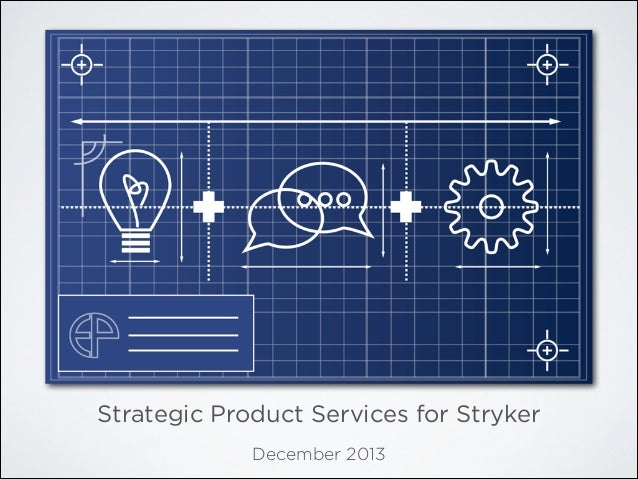 Strategic Product Services for Stryker December 2013