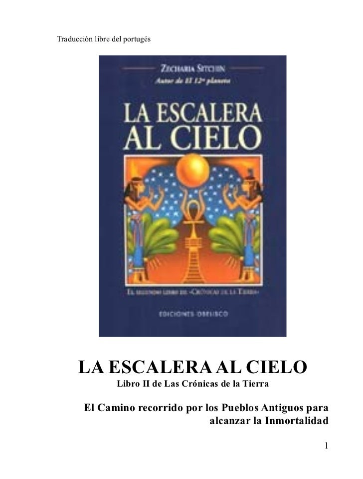 Traducción libre del portugés      LA ESCALERA AL CIELO                  Libro II de Las Crónicas de la Tierra        El C...
