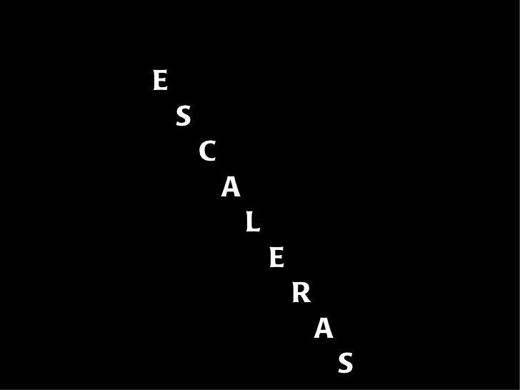 E S   C A L E R A S