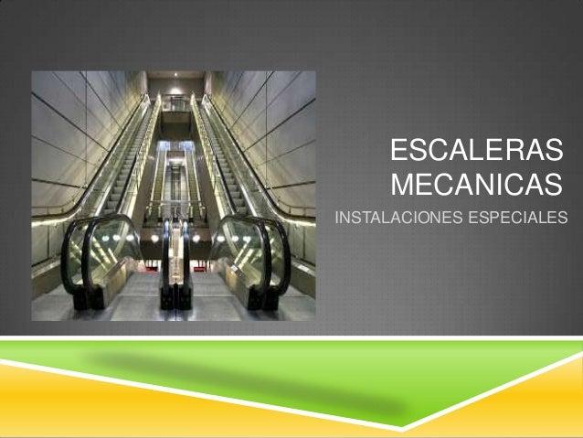 ESCALERAS MECANICAS INSTALACIONES ESPECIALES