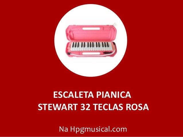 ESCALETA PIANICA STEWART 32 TECLAS ROSA Na Hpgmusical.com