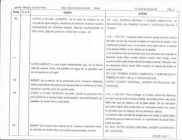./grama: Mamá y el ácido fólico Serie:Salud materno_infanlil Guión: Fecha3-diciernbre-98 pág. 3 Toma CoT VIDEO AUDIO 52 53...