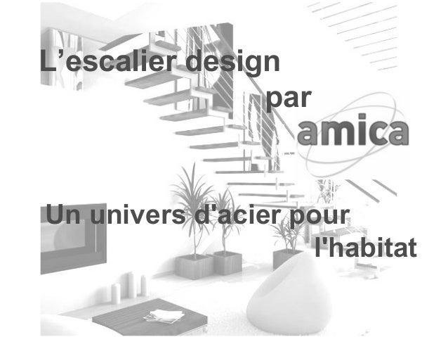 L'escalier design par Un univers d'acier pour l'habitat