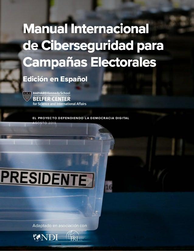 Manual Internacional de Ciberseguridad para Campañas Electorales Edición en Español International Republican Institute Ada...