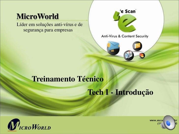 MicroWorldLíder em soluções anti-vírus e de   segurança para empresas       Treinamento Técnico                           ...